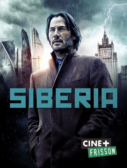 Ciné+ Frisson - Siberia en replay