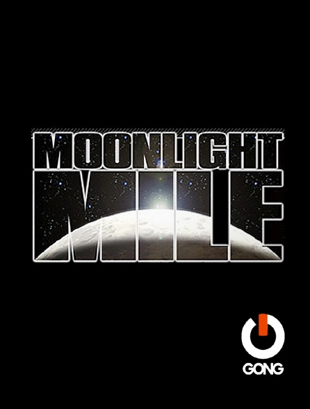 GONG - Moonlight Mile