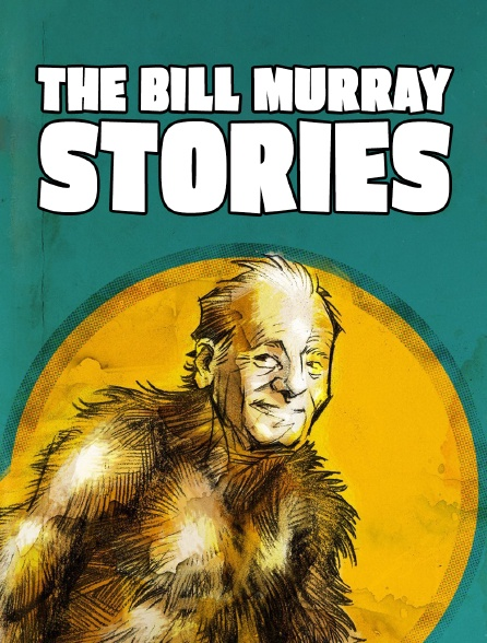 The Bill Murray Stories