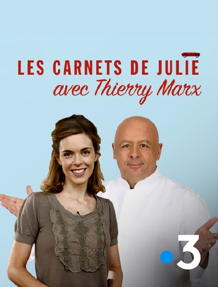 France 3 - Les carnets de Julie avec Thierry Marx