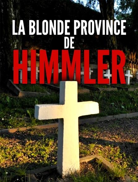 La blonde province de Himmler