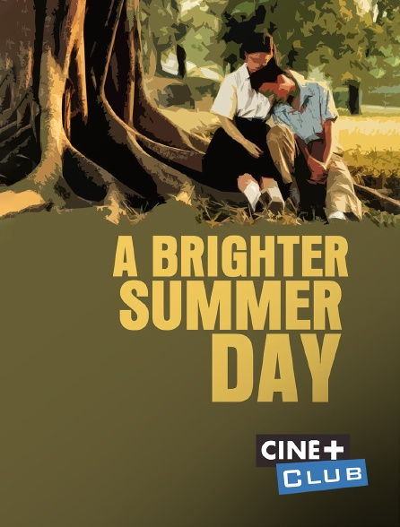 Ciné+ Club - A Brighter Summer Day
