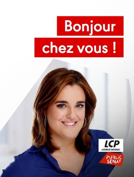 LCP Public Sénat - Bonjour chez vous !