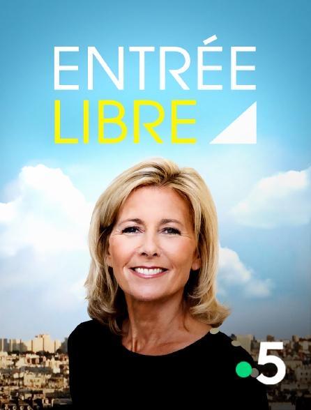 France 5 - Entrée libre