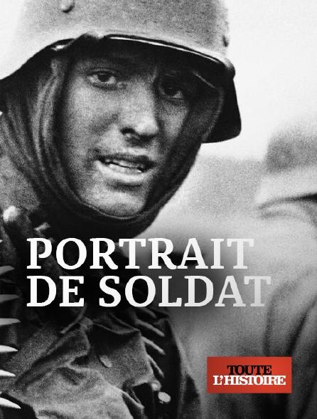Toute l'histoire - Portrait de soldat
