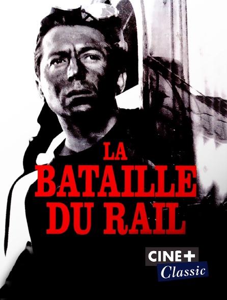 Ciné+ Classic - La bataille du rail