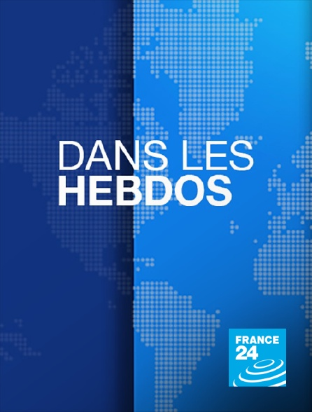 France 24 - Dans les hebdos