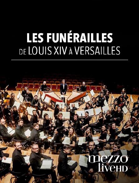 Mezzo Live HD - Les funérailles de Louis XIV à Versailles