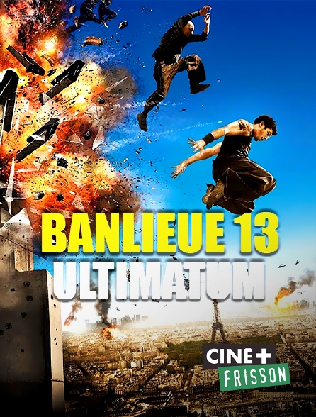 Ciné+ Frisson - Banlieue 13 : ultimatum