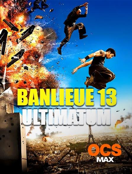 OCS Max - Banlieue 13 : ultimatum