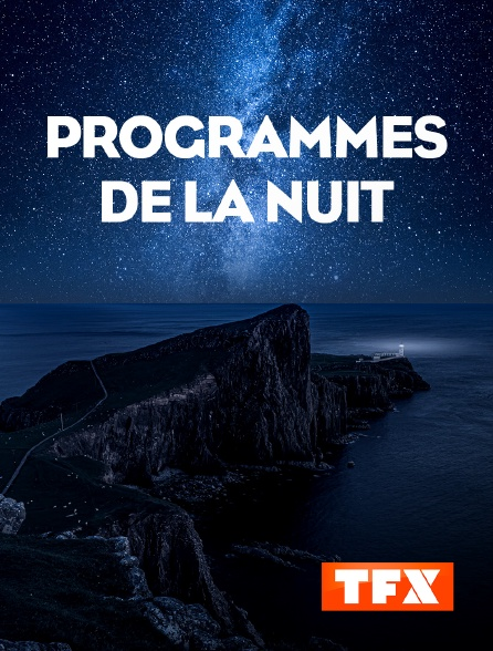 TFX - Programmes de la nuit
