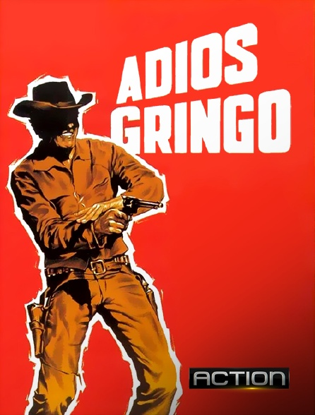 Action - Adiós gringo