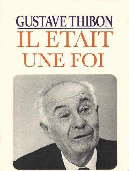 Gustave Thibon, il était une foi