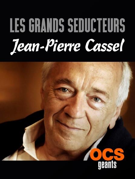 OCS Géants - Les grands séducteurs : Jean-Pierre Cassel