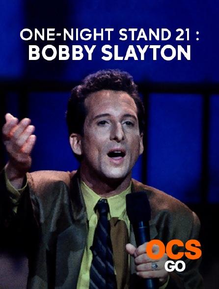 OCS Go - One-Night Stand 21 : Bobby Slayton