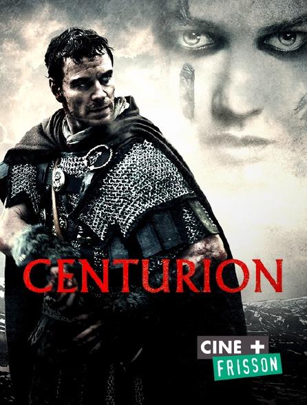 Ciné+ Frisson - Centurion