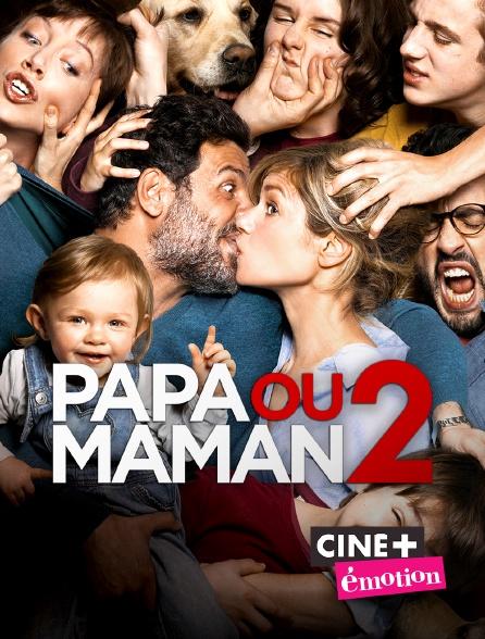 Ciné+ Emotion - Papa ou maman 2
