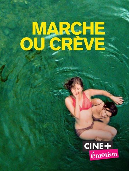 Ciné+ Emotion - Marche ou crève