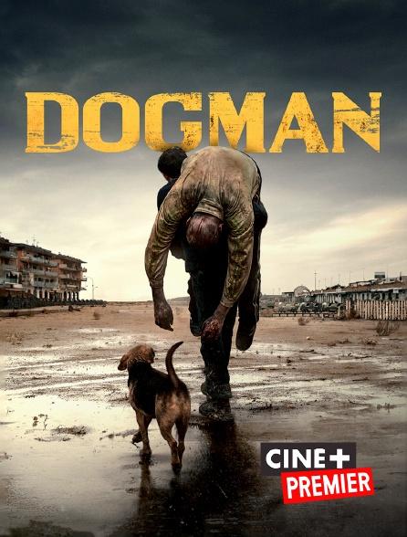 Ciné+ Premier - Dogman