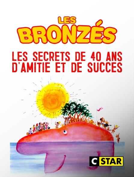 CSTAR - Les Bronzés : les secrets de 40 ans d'amitié et de succès