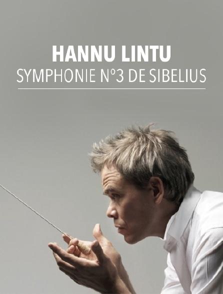 Hannu Lintu dirige la Symphonie n°3 de Sibelius