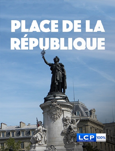 LCP 100% - Place de la République