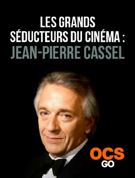 OCS Go - Les grands séducteurs du cinéma : Jean-Pierre Cassel