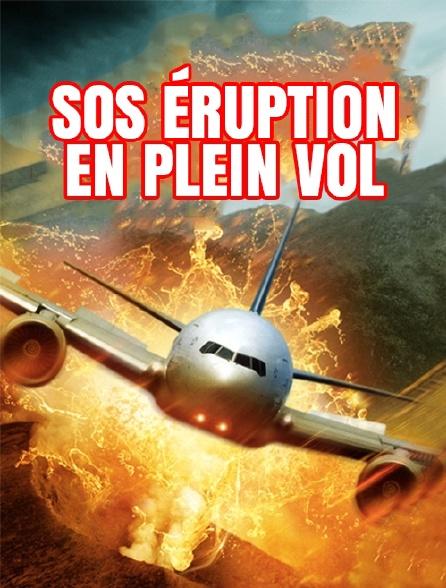 SOS éruption en plein vol