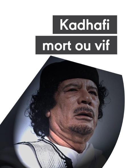Kadhafi, mort ou vif