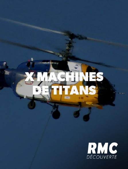 RMC Découverte - X machines de titans