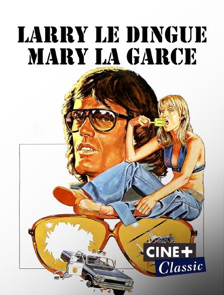 Ciné+ Classic - Larry le dingue, Mary la garce