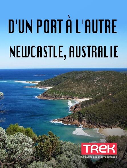 Trek - D'un port à l'autre : Newcastle, Australie