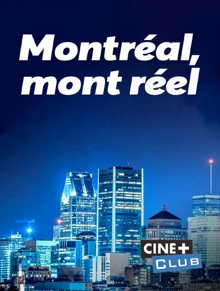 Ciné+ Club - Montréal, mont réel