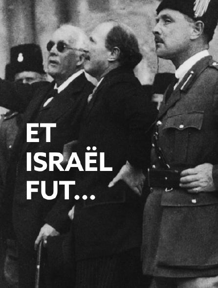 Et Israël fut...