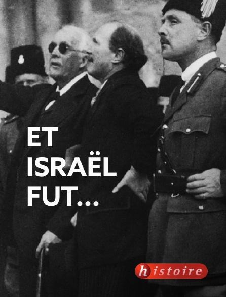Histoire - Et Israël fut...