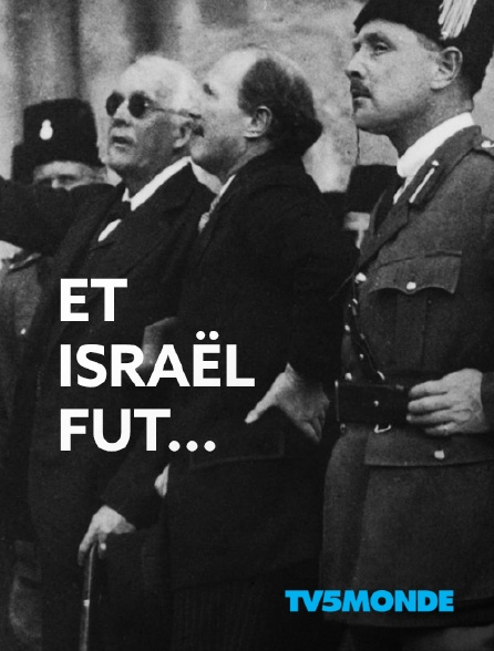 TV5MONDE - Et Israël fut...