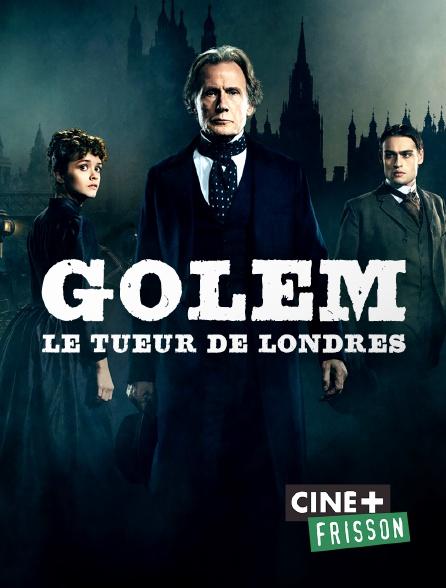 Ciné+ Frisson - Golem : le tueur de Londres