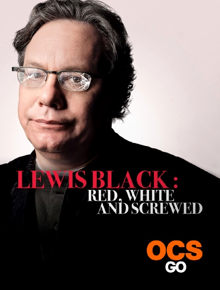 OCS Go - Lewis Black : Red, White and Screwed