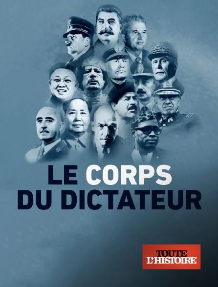 Toute l'histoire - Le corps du dictateur