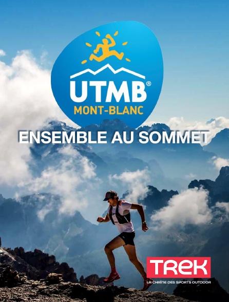 Trek - UTMB, ensemble au sommet