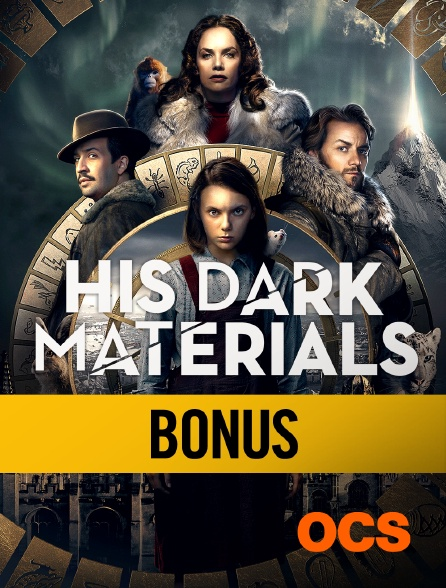 OCS - His Dark Materials S01 : bonus