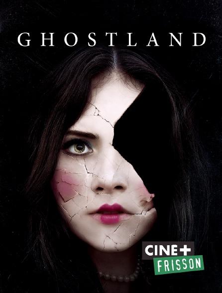 Ciné+ Frisson - Ghostland