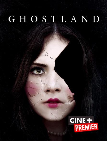Ciné+ Premier - Ghostland