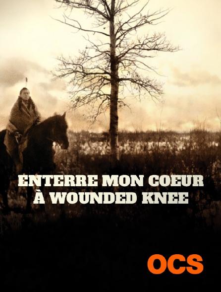 OCS - Enterre mon coeur à Wounded Knee