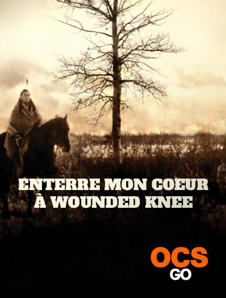OCS Go - Enterre mon coeur à Wounded Knee