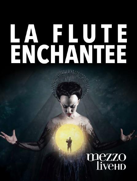 Mezzo Live HD - La Flûte enchantée