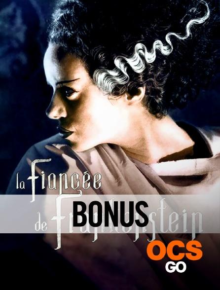 OCS Go - La fiancée de Frankenstein : le bonus