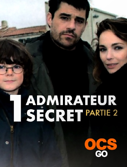 OCS Go - Un admirateur secret - Partie 2