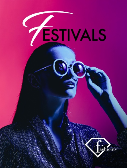 Fashion TV - Festivals