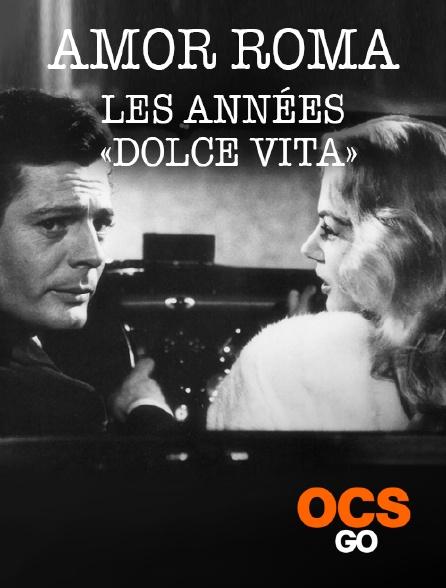 OCS Go - Amor Roma, les années «Dolce Vita»